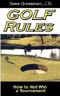 Golf Rules : How to Not Win a Tournament