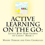 Active Learning on the Go:: Little Baby Bird Learns to Count  Book 1