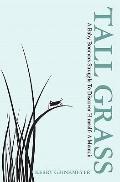 Tall Grass : A baby boomers struggle to discover himself - a Memoir