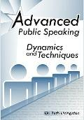 Advanced Public Speaking : Dynamics and Techniques