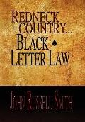 Redneck Country Black Letter Law
