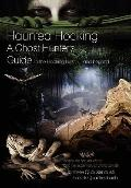 Haunted Hocking : A Ghost Hunter's Guide to the Hocking Hills and Beyond