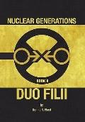 Nuclear Generations Book II: Duo Filii : Duo Filii