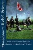 Rebel Private: Front and Rear--Memoirs of a Confederate Soldier