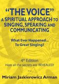 Voice: A Spiritual Approach to Singing, Speaking and Communicating : WHAT EVER HAPPENED to G...