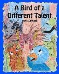 Bird of a Different Talent