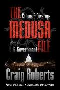 Medusa File : Crimes and Coverups of the U. S. Government