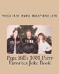 Papa Bill's 1001 Party Favorites Joke Book : If you can't laugh at yourself, then laugh at e...