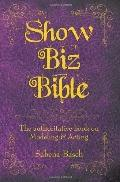 Show Biz Bible: The authoritative book on Modeling & Acting
