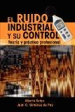 El Ruido Industrial y su Control: Teora y prctica profesional (Spanish Edition)
