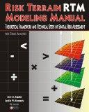 Risk Terrain Modeling Manual: Theoretical Framework and Technical Steps of Spatial Risk Asse...