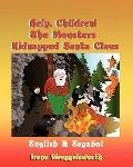 Help, Children! The Monsters Kidnapped Santa Claus: Bilingual Book in English and Spanish