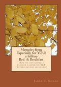 Memoirs from Especially for YOU! a hilltop Bed and Breakfast : How we developed a premier pa...