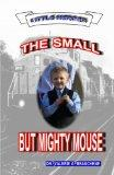 The Small but Mighty Mouse