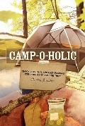 Camp-o-holic : Checklists, tips and easy packing for indulgent camping Trips