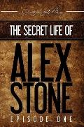 The Secret Life of Alex Stone: Episode 1