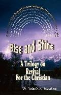 Rise and Shine : A Trilogy on Revival for the Christian