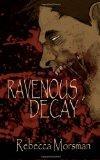 Ravenous Decay