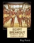 Egypt Breakout : Soldiers of an Endless Night