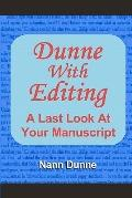 Dunne with Editing : A Last Look at Your Manuscript