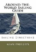 Around-the-World Sailing Guide : Sailing Directions