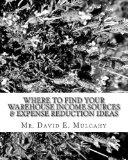 Where To Find Your Warehouse Income Sources & Expense Reduction Ideas (Volume 1)