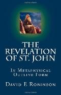 Revelation of St. John : In Metaphysical Outline Form