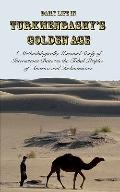 Daily Life in Turkmenbashy's Golden Age : A Methodologically Unsound Study of Interactions B...