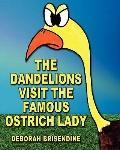 Dandelions Visit the Famous Ostrich Lady