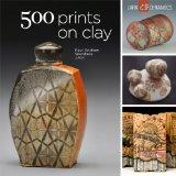 Showcase 500 Prints on Clay : An Inspiring Collection of Image Transfer Work