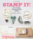 Stamp It! : DIY Printing with Handmade Stamps