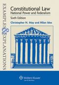 Examples and Explanations: Constitutional Law: National Power and Federalism, Sixth Edition ...