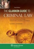 Glannon Guide to Criminal Law : Learning Criminal Law Through Multiple-Choice Questions and ...