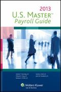 U. S. Master Payroll Guide, 2013 Edition