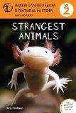 Strangest Animals: (Level 2) (Amer Museum of Nat History Easy Readers)