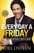 Every Day a Friday : How to Be Happier 7 Days a Week
