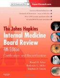 Johns Hopkins Internal Medicine Board Review 2012-2013 : Certification and Recertification: ...