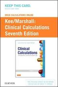 Drug Calculations Online for Kee/Marshall: Clinical Calculations: with Applications to Gener...