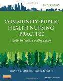 Community/Public Health Nursing Practice: Health for Families and Populations, 5e (Maurer, C...