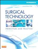 Workbook for Surgical Technology: Principles and Practice, 6e