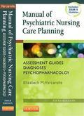 Manual of Psychiatric Nursing Care Planning: Assessment Guides, Diagnoses, Psychopharmacolog...