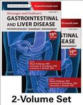Sleisenger and Fordtran's Gastrointestinal and Liver Disease : Pathophysiology/Diagnosis/Man...
