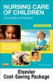 Nursing Care of Children - Text and Virtual Clinical Excursions Package: Principles and Prac...