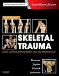 Skeletal Trauma Set : Basic Science, Management, and Reconstruction