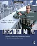 Crisis Negotiations, Fifth Edition: Managing Critical Incidents and Hostage Situations in La...