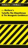 Tartuffe, The Misanthrope & The Bourgeois Gentleman (Cliffs Notes Series)