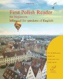 First Polish Reader for beginners bilingual for speakers of English: First Polish dual-langu...