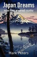 Japan Dreams: notes from an unreal country