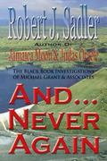 And... Never Again: from the Black Book Investigations of Michael Grant & Associates