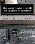 Zany Time Travels of Warble Mcgorkle
